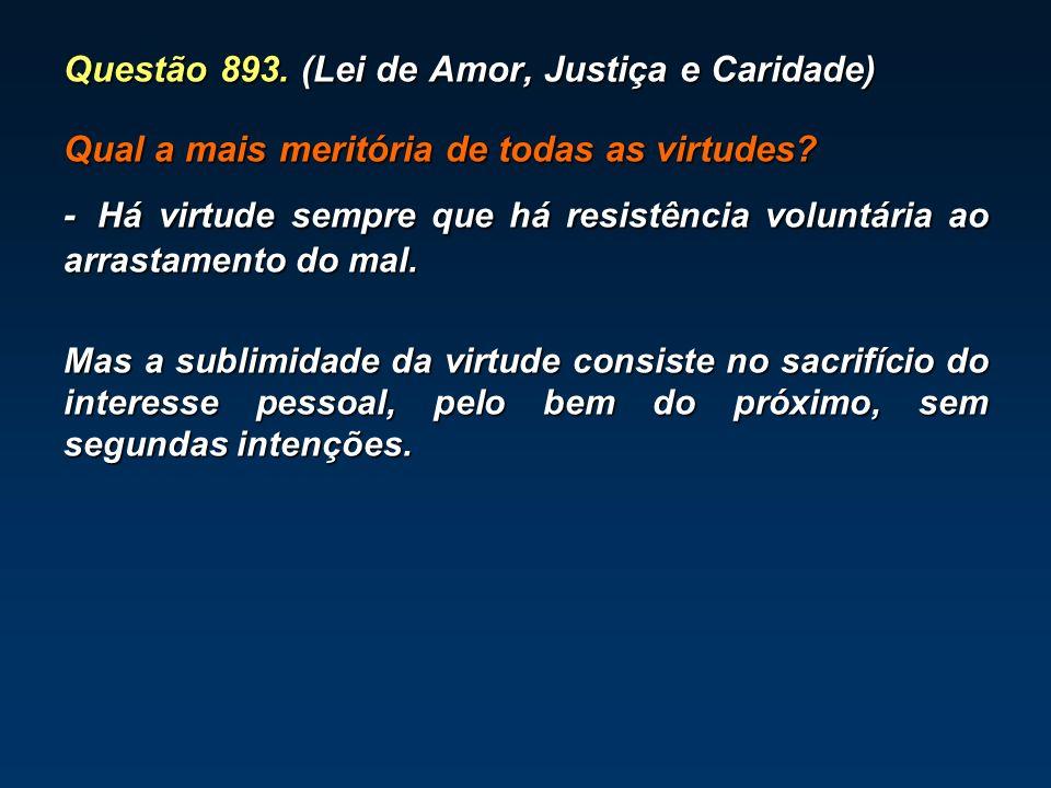 Questão 893. (Lei de Amor, Justiça e Caridade)