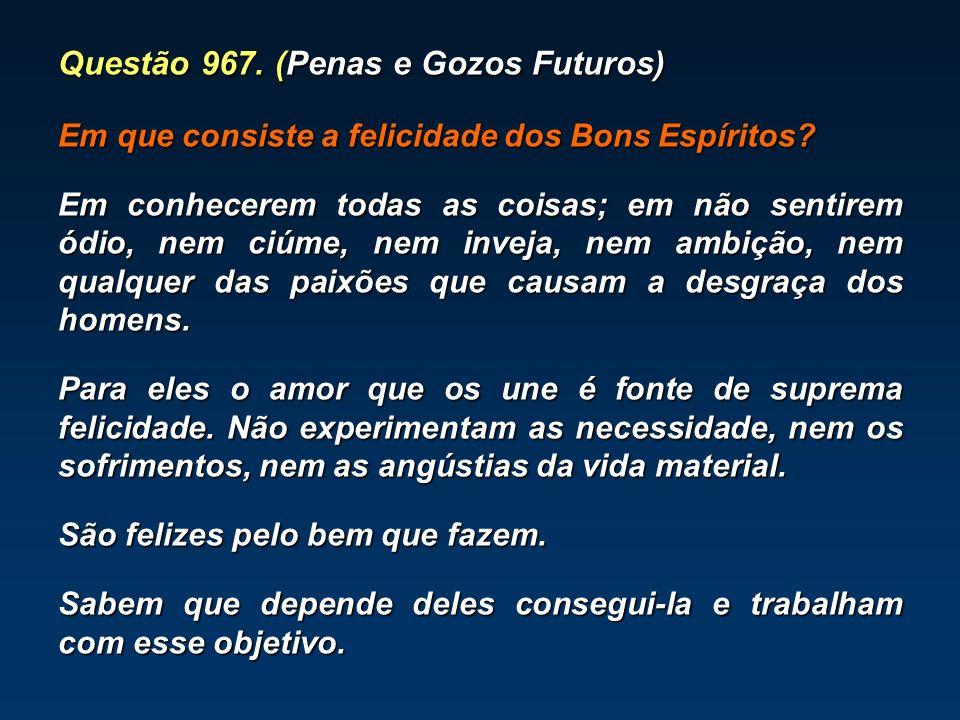 Questão 967. (Penas e Gozos Futuros)