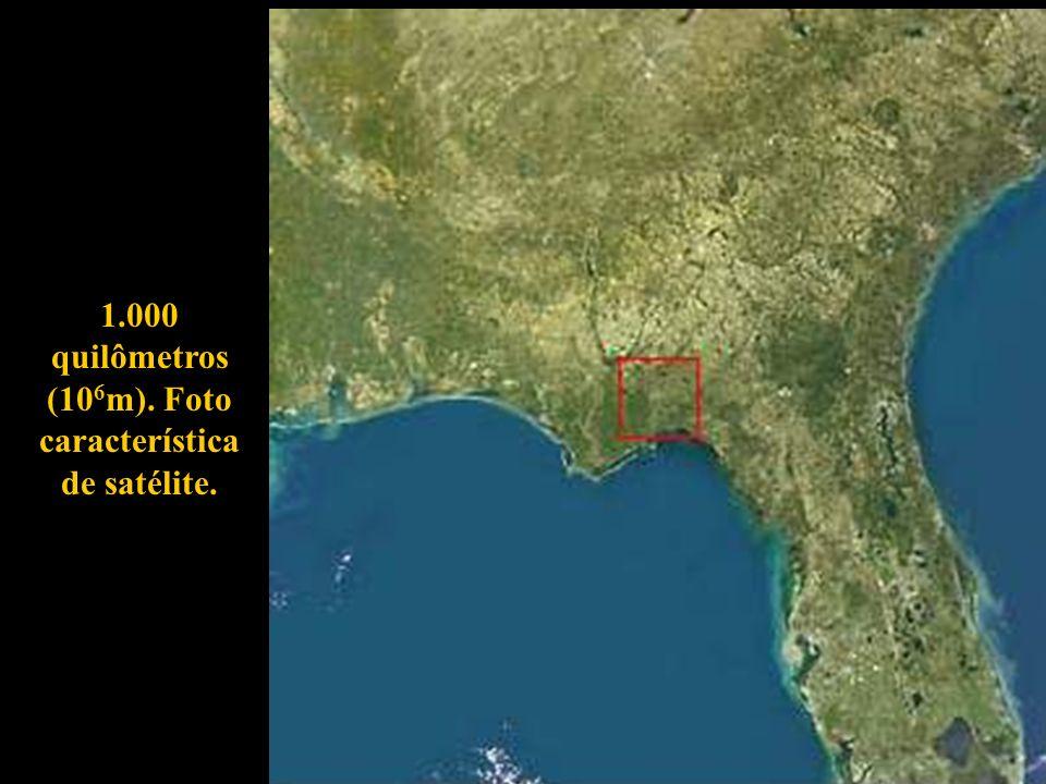 1.000 quilômetros (106m). Foto característica de satélite.