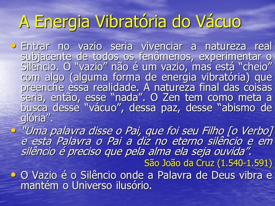 A Energia Vibratória do Vácuo