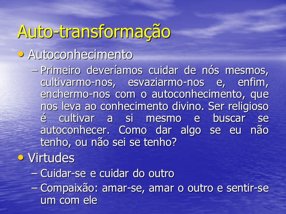 Auto-transformação Autoconhecimento Virtudes