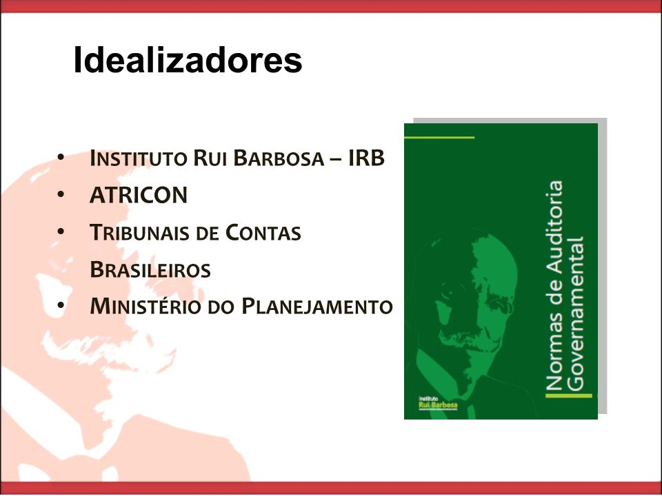 Idealizadores Instituto Rui Barbosa – IRB ATRICON