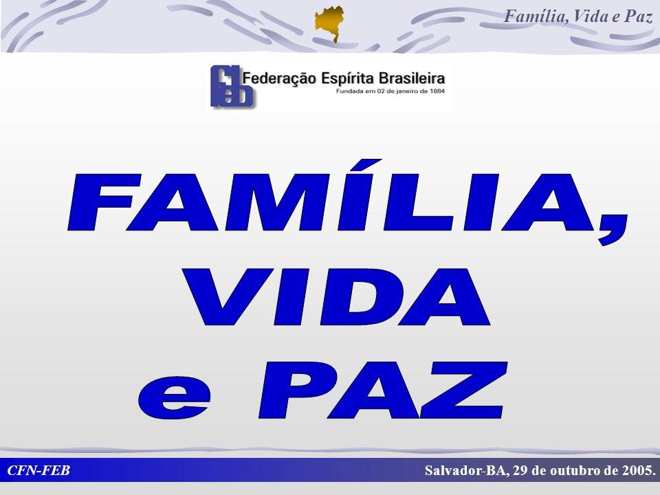 FAMÍLIA, VIDA e PAZ Salvador-BA, 29 de outubro de 2005.