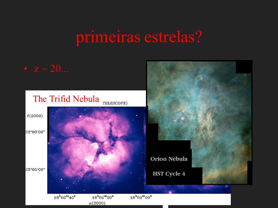 primeiras estrelas z ~ 20... The Trifid Nebula