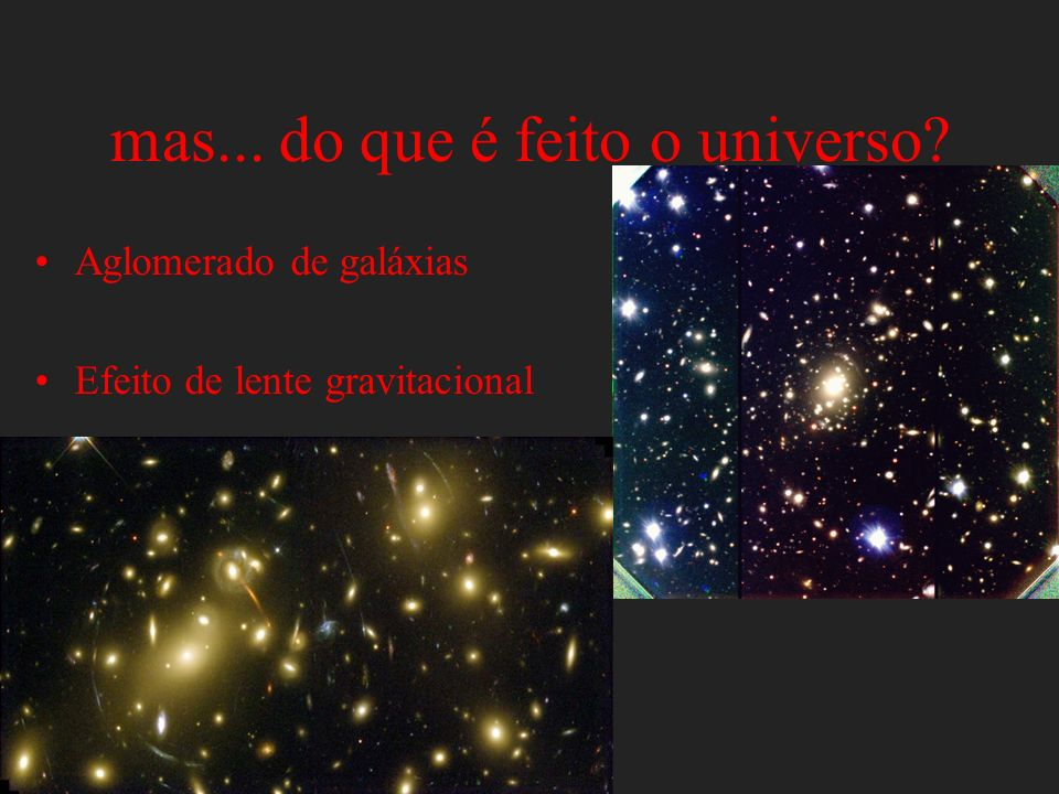 mas... do que é feito o universo