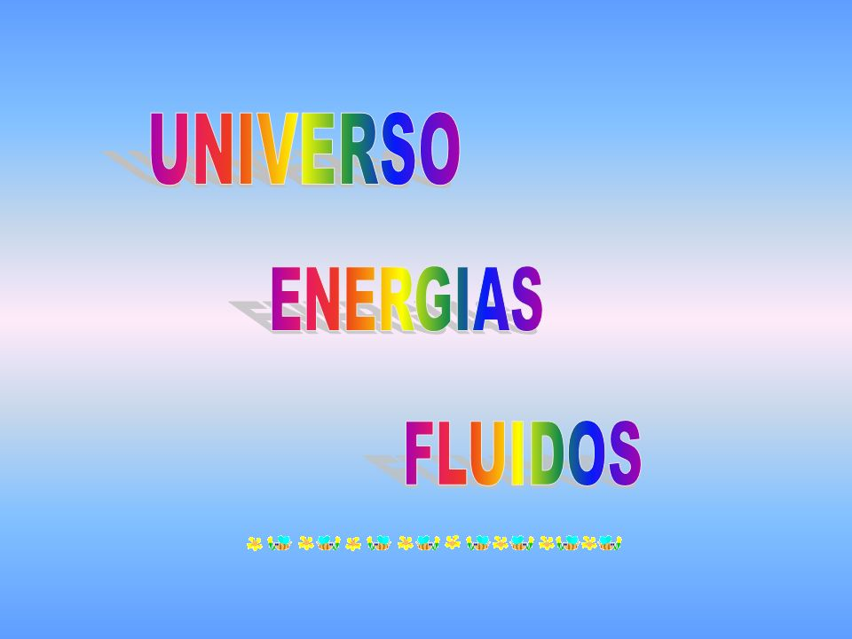 UNIVERSO ENERGIAS FLUIDOS