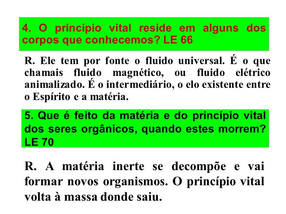 4. O principio vital reside em alguns dos corpos que conhecemos LE 66
