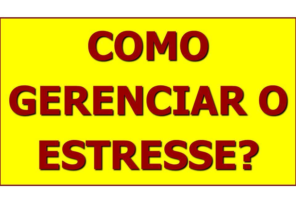 COMO GERENCIAR O ESTRESSE