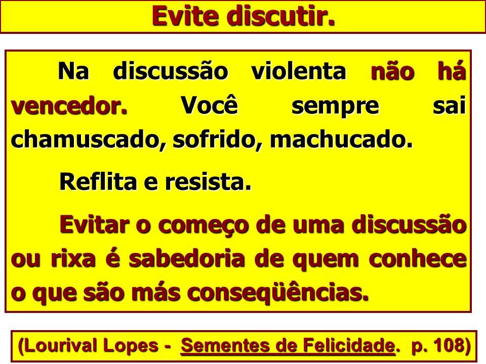 (Lourival Lopes - Sementes de Felicidade. p. 108)