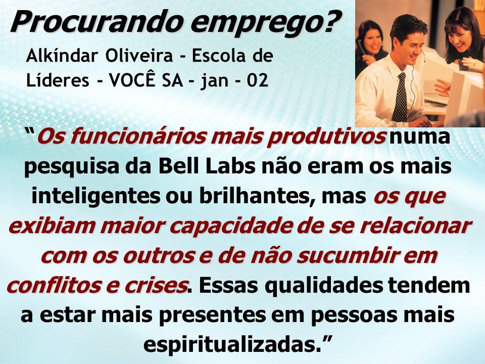 Procurando emprego Alkíndar Oliveira - Escola de Líderes - VOCÊ SA - jan - 02.