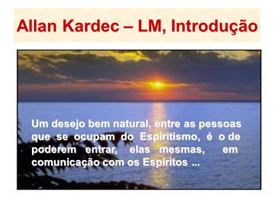 Allan Kardec – LM, Introdução