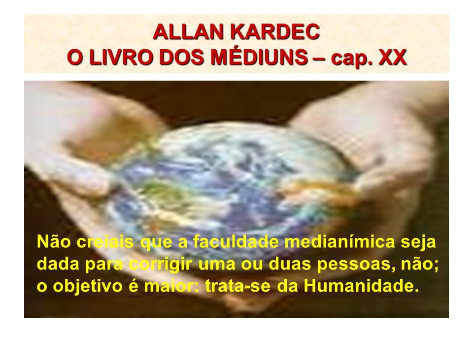 ALLAN KARDEC O LIVRO DOS MÉDIUNS – cap. XX