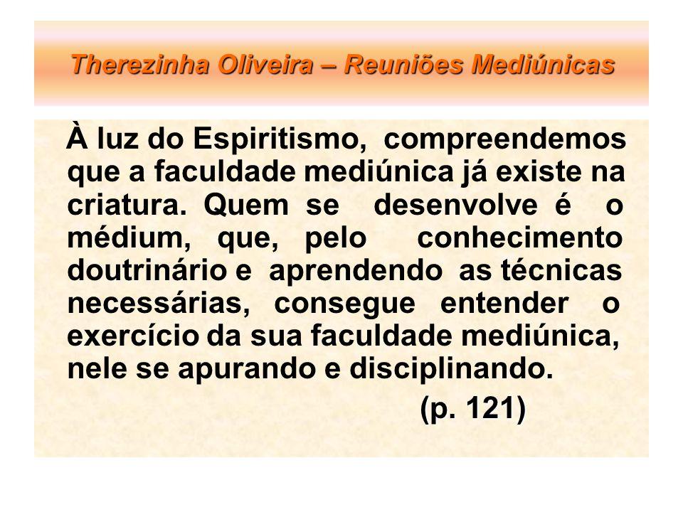 Therezinha Oliveira – Reuniões Mediúnicas