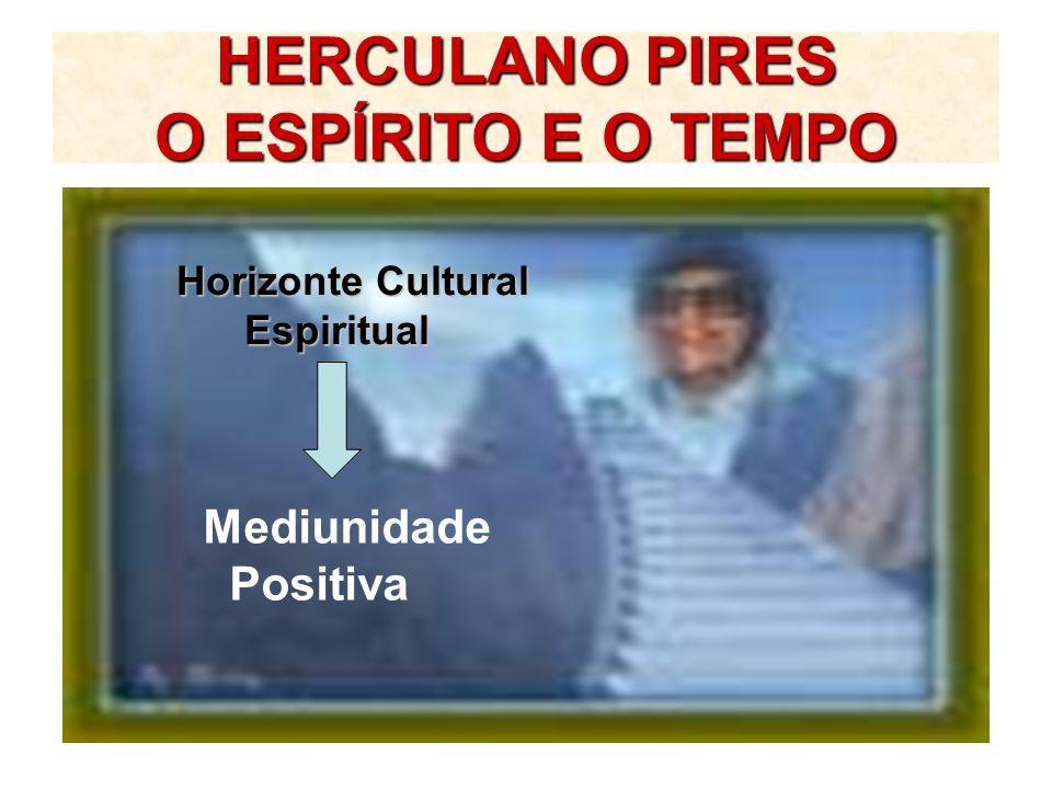 HERCULANO PIRES O ESPÍRITO E O TEMPO