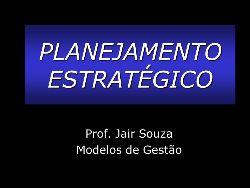 Prof. Jair Souza Modelos de Gestão