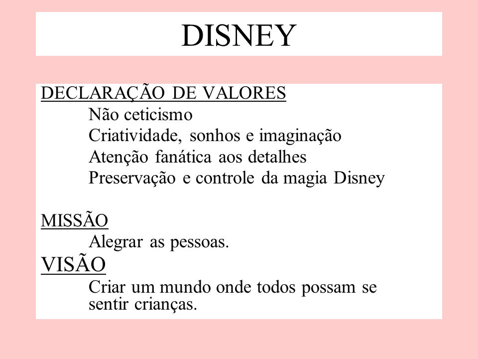 DISNEY VISÃO DECLARAÇÃO DE VALORES Não ceticismo