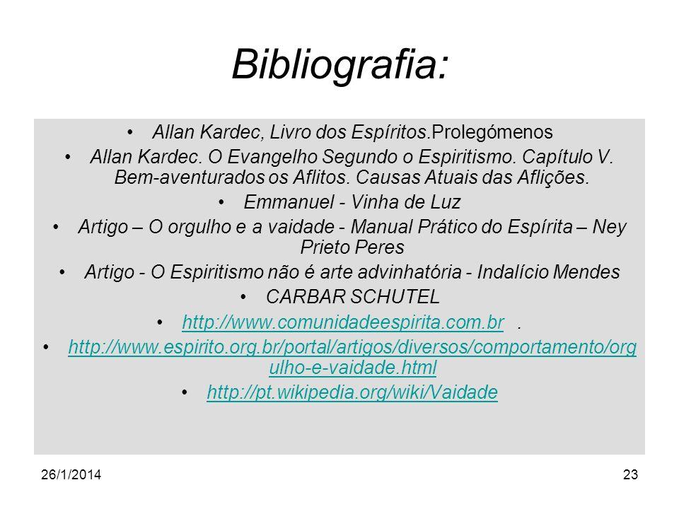 Bibliografia: Allan Kardec, Livro dos Espíritos.Prolegómenos