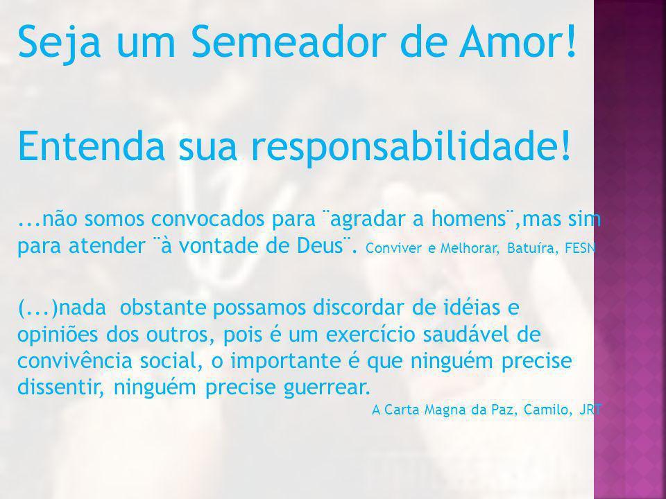 Seja um Semeador de Amor!