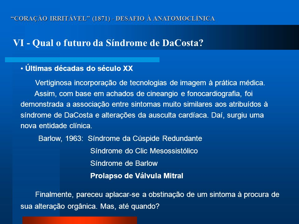 VI - Qual o futuro da Síndrome de DaCosta