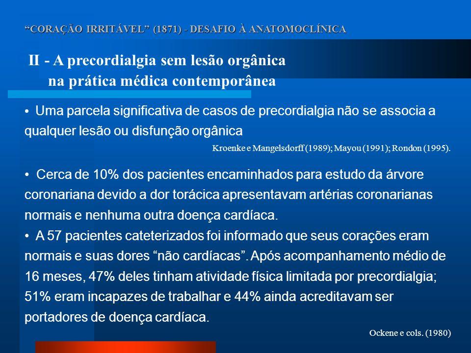 II - A precordialgia sem lesão orgânica