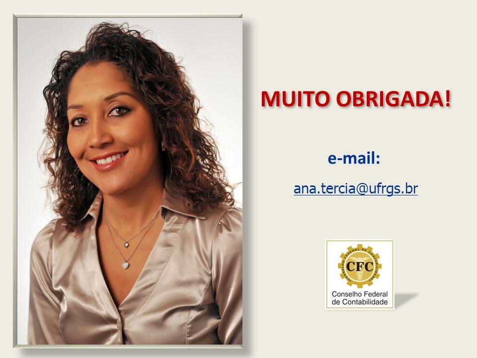 MUITO OBRIGADA! e-mail: ana.tercia@ufrgs.br