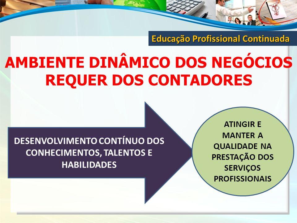 AMBIENTE DINÂMICO DOS NEGÓCIOS REQUER DOS CONTADORES