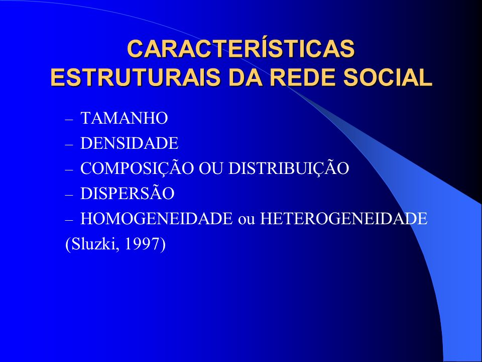 CARACTERÍSTICAS ESTRUTURAIS DA REDE SOCIAL