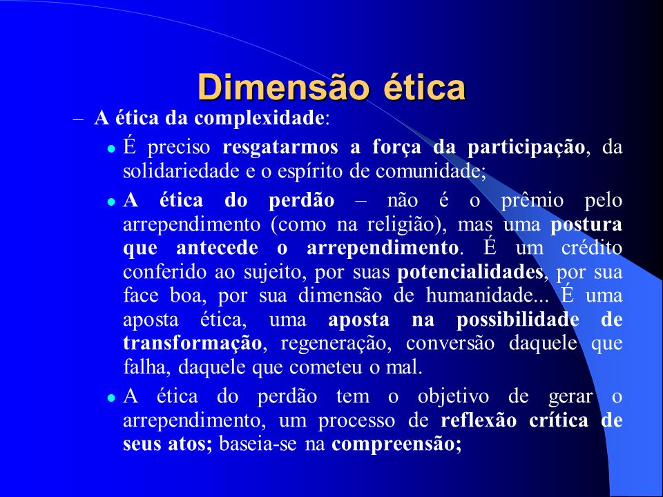 Dimensão ética A ética da complexidade: