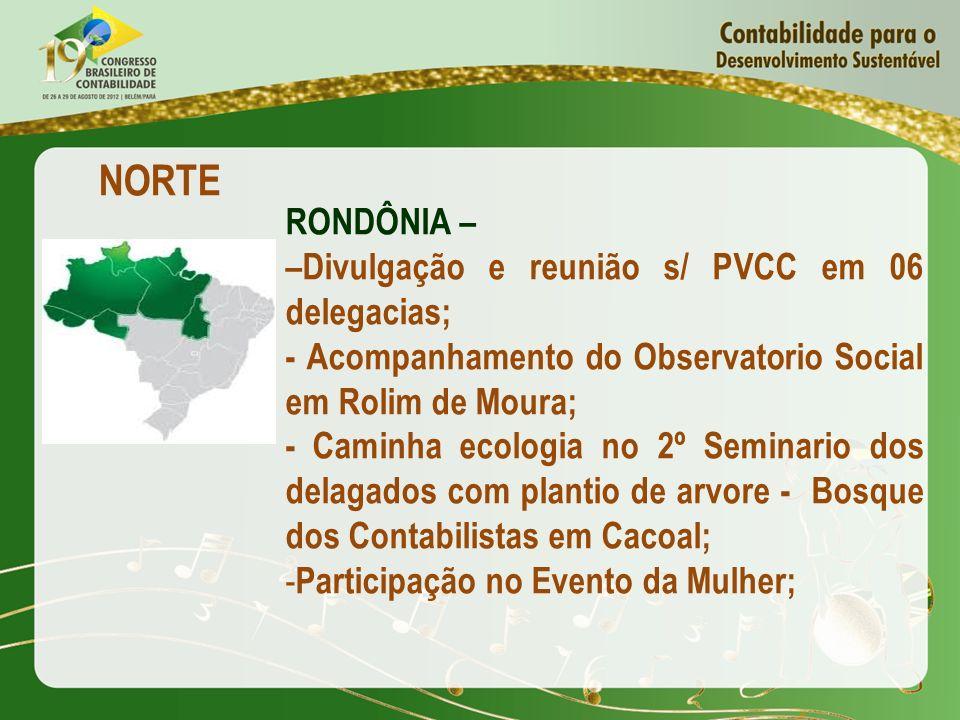 NORTE RONDÔNIA – –Divulgação e reunião s/ PVCC em 06 delegacias;