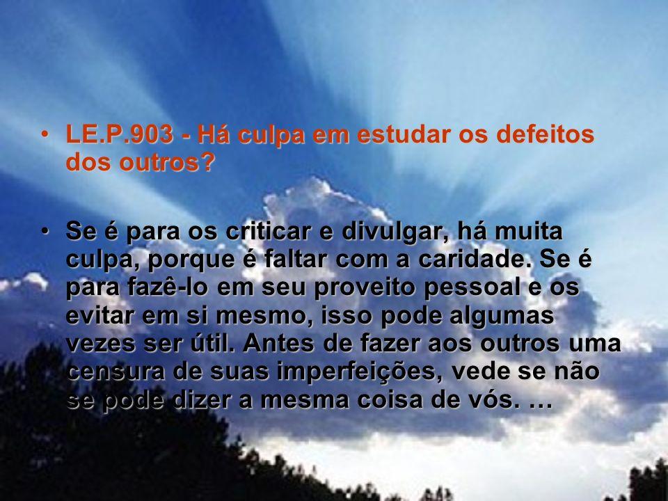 LE.P.903 - Há culpa em estudar os defeitos dos outros