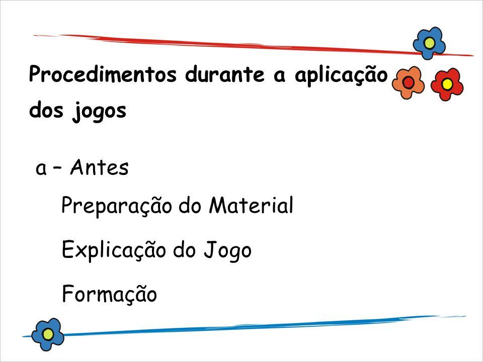 Procedimentos durante a aplicação dos jogos