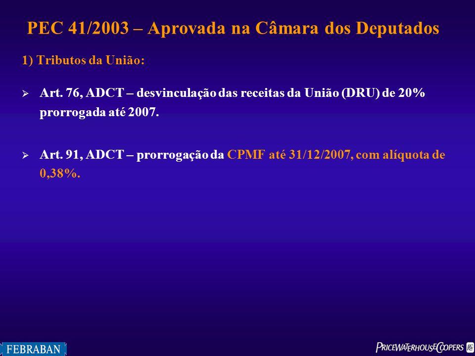 PEC 41/2003 – Aprovada na Câmara dos Deputados