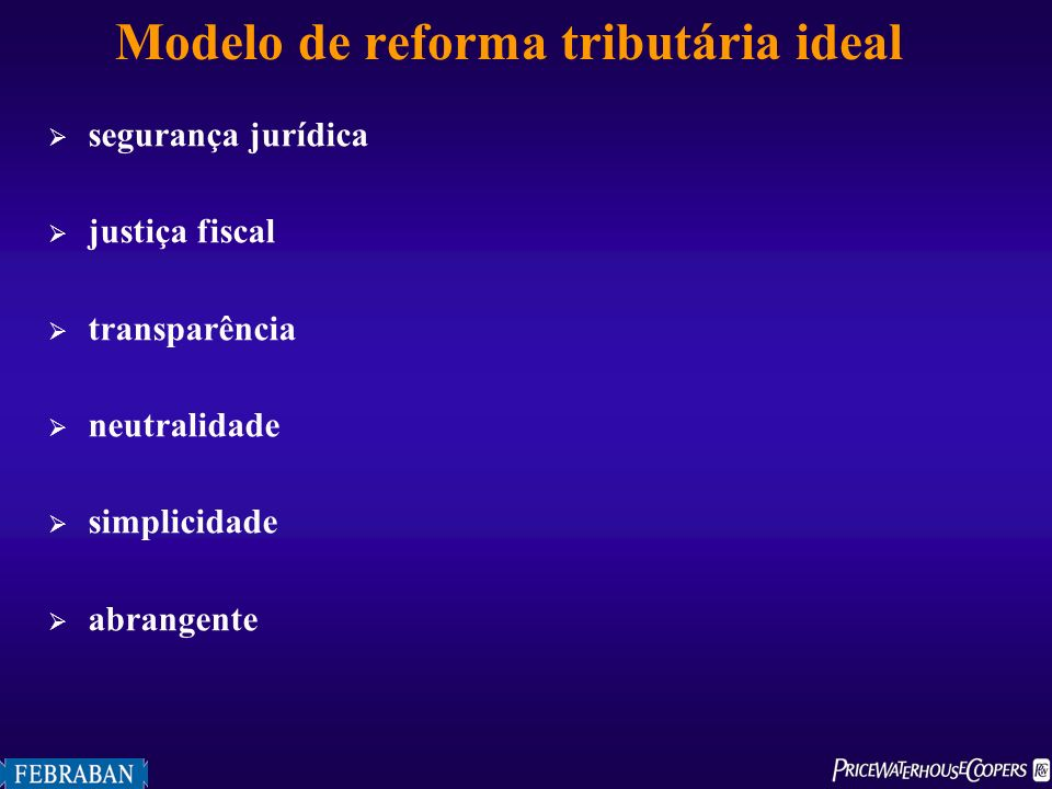 Modelo de reforma tributária ideal