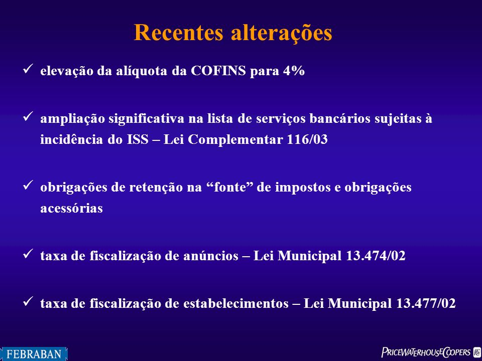 Recentes alterações elevação da alíquota da COFINS para 4%