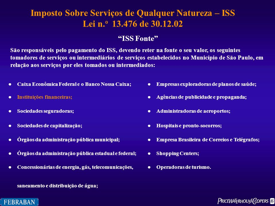 Imposto Sobre Serviços de Qualquer Natureza – ISS Lei n. o 13