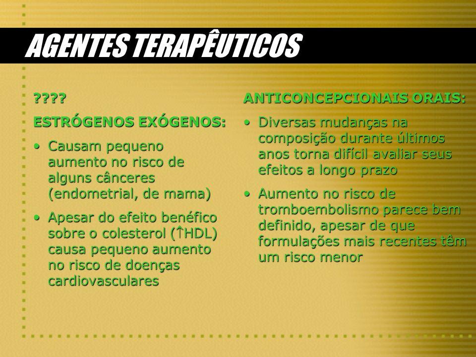 AGENTES TERAPÊUTICOS ESTRÓGENOS EXÓGENOS: