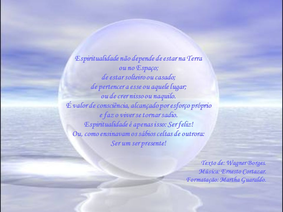Espiritualidade não depende de estar na Terra ou no Espaço;