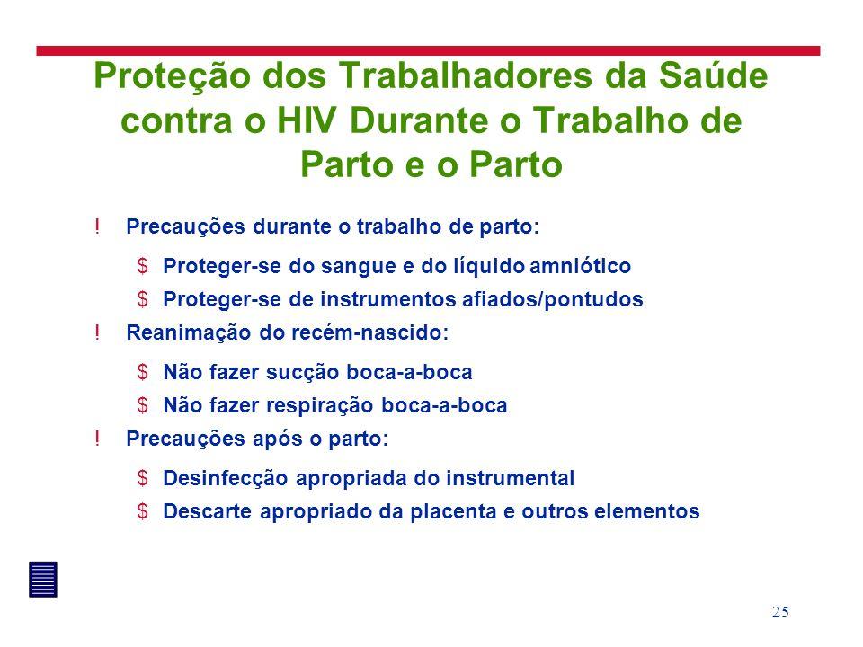 3/25/2017 Proteção dos Trabalhadores da Saúde contra o HIV Durante o Trabalho de Parto e o Parto. Precauções durante o trabalho de parto: