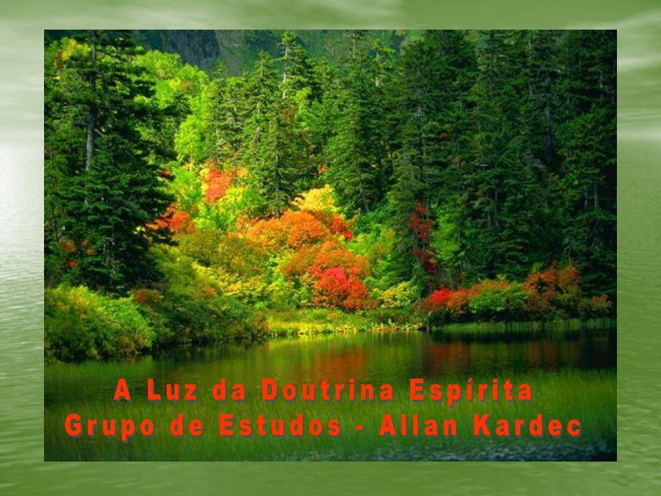 A Luz da Doutrina Espírita Grupo de Estudos - Allan Kardec