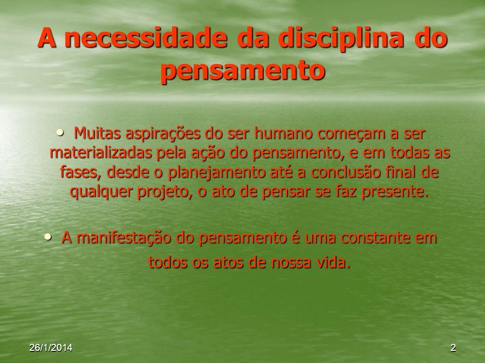 A necessidade da disciplina do pensamento