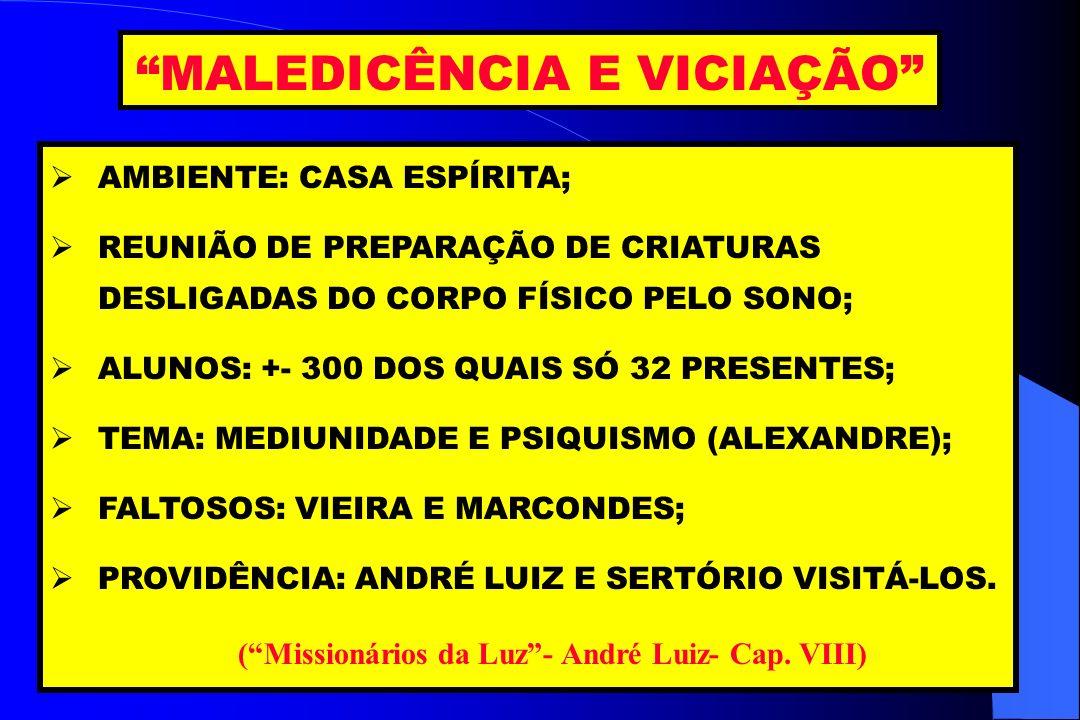 ( Missionários da Luz - André Luiz- Cap. VIII)