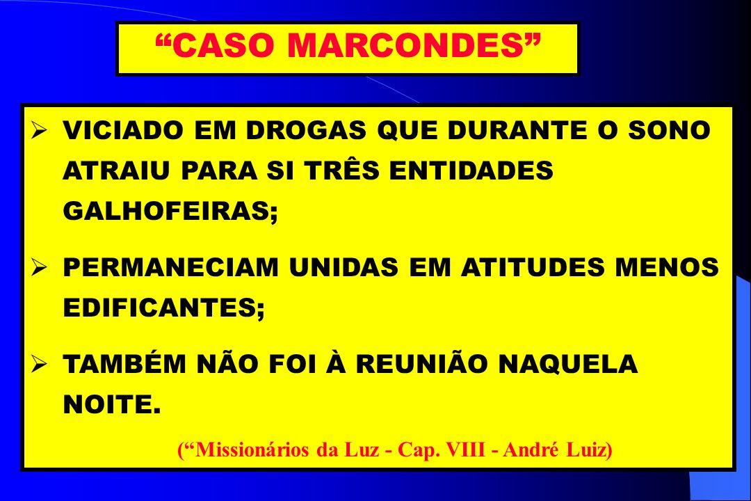 ( Missionários da Luz - Cap. VIII - André Luiz)
