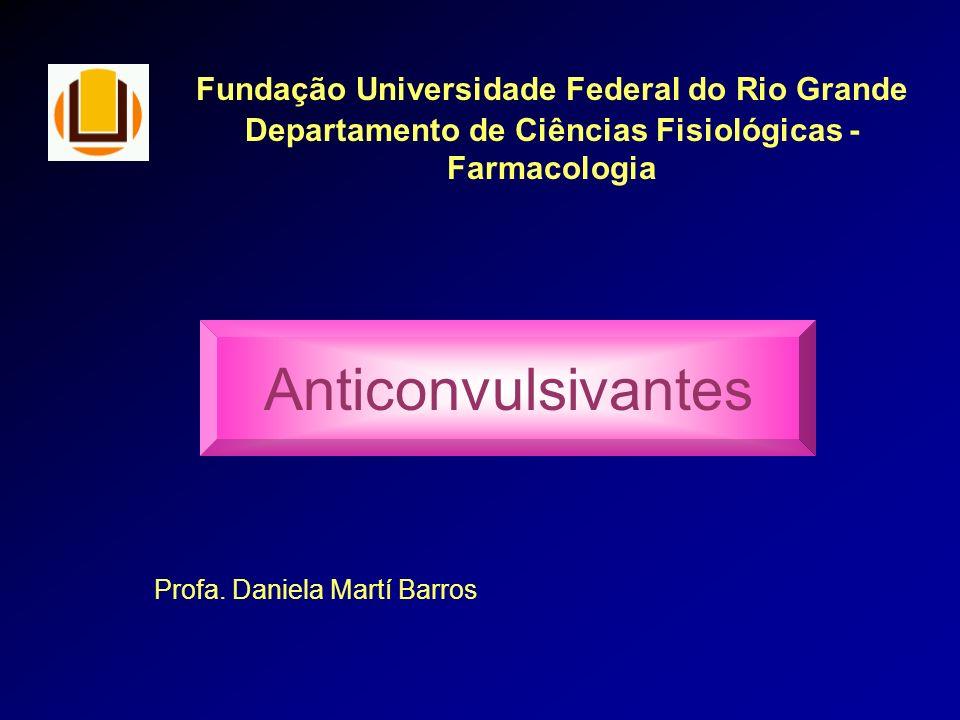 Anticonvulsivantes Fundação Universidade Federal do Rio Grande