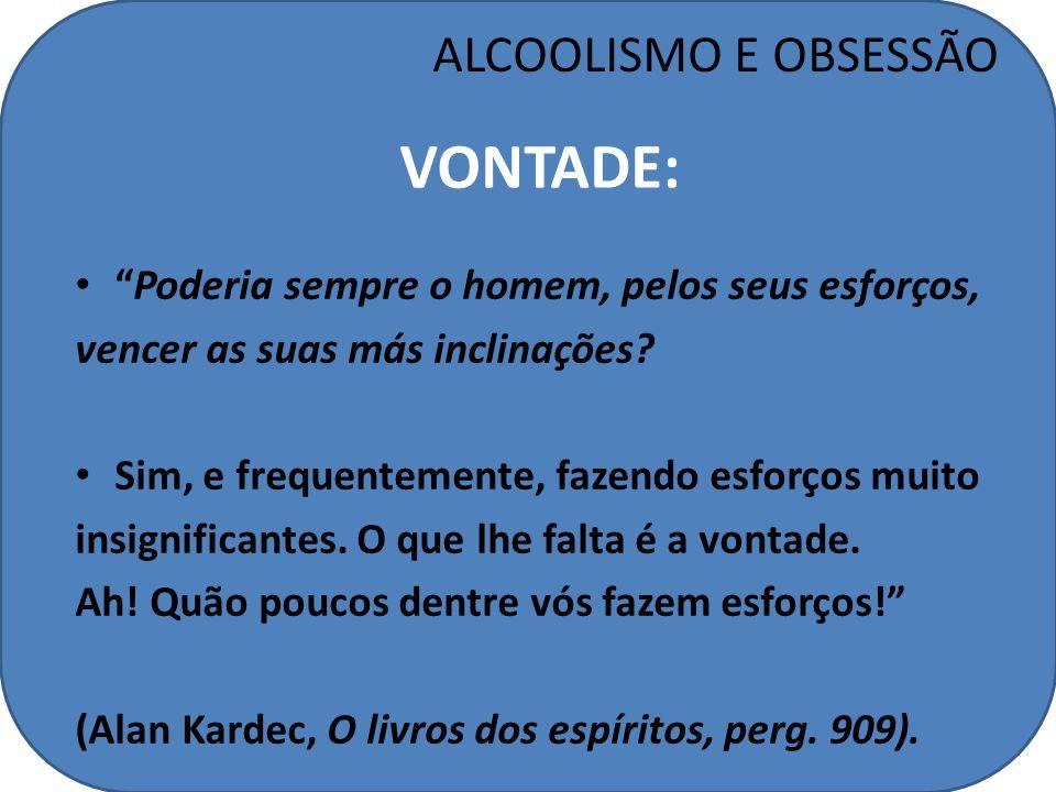 VONTADE: ALCOOLISMO E OBSESSÃO