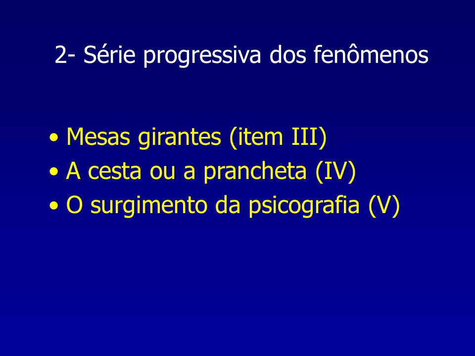 2- Série progressiva dos fenômenos