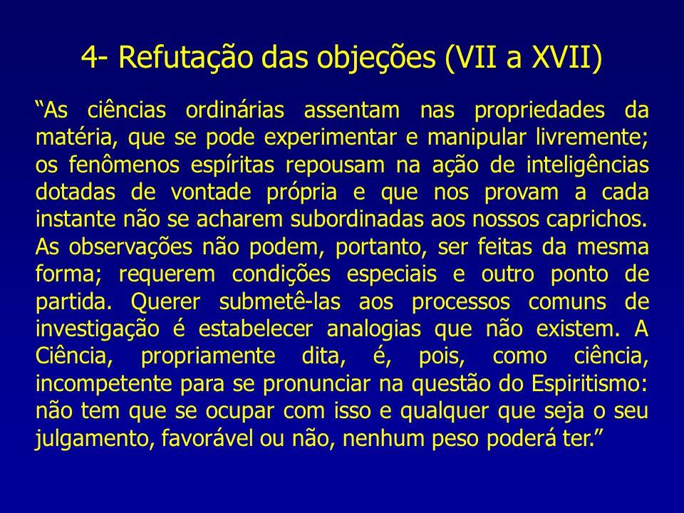 4- Refutação das objeções (VII a XVII)