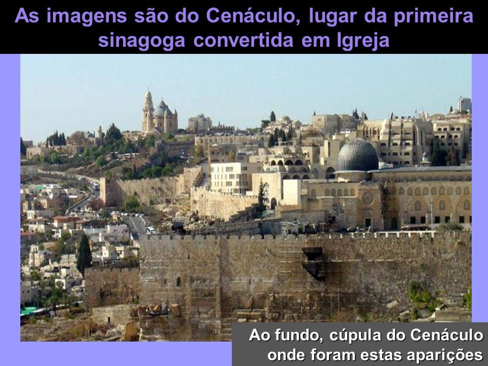 As imagens são do Cenáculo, lugar da primeira sinagoga convertida em Igreja