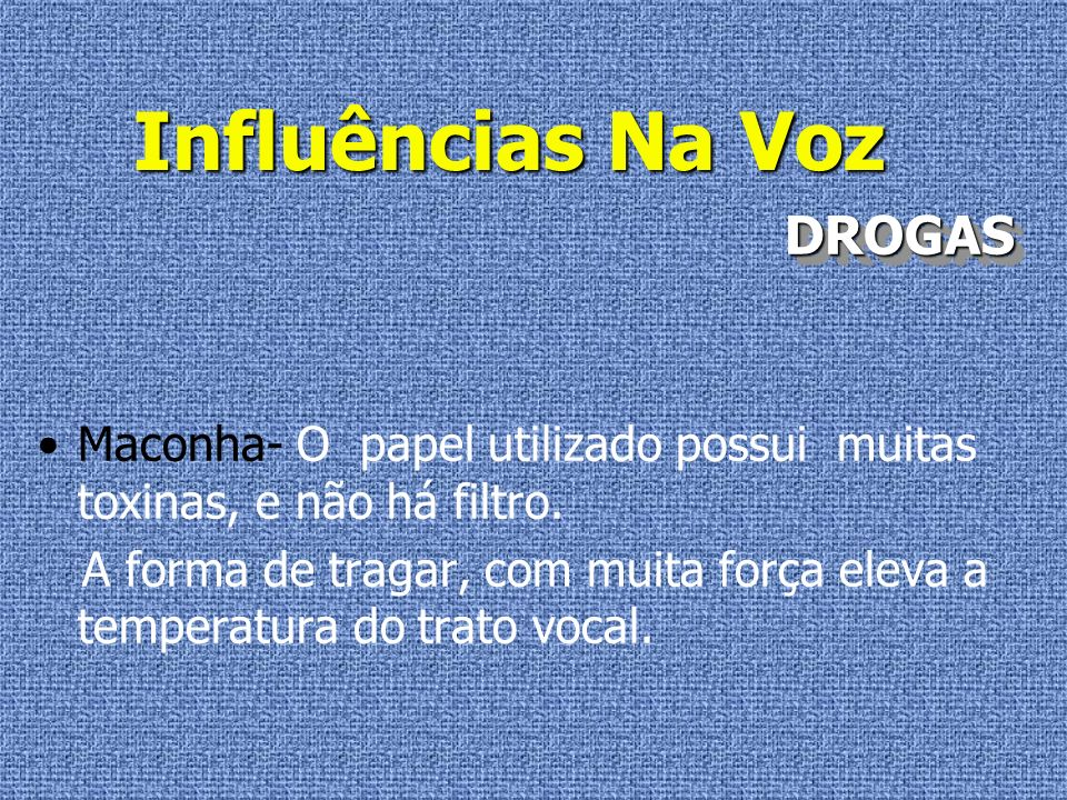 Influências Na Voz DROGAS