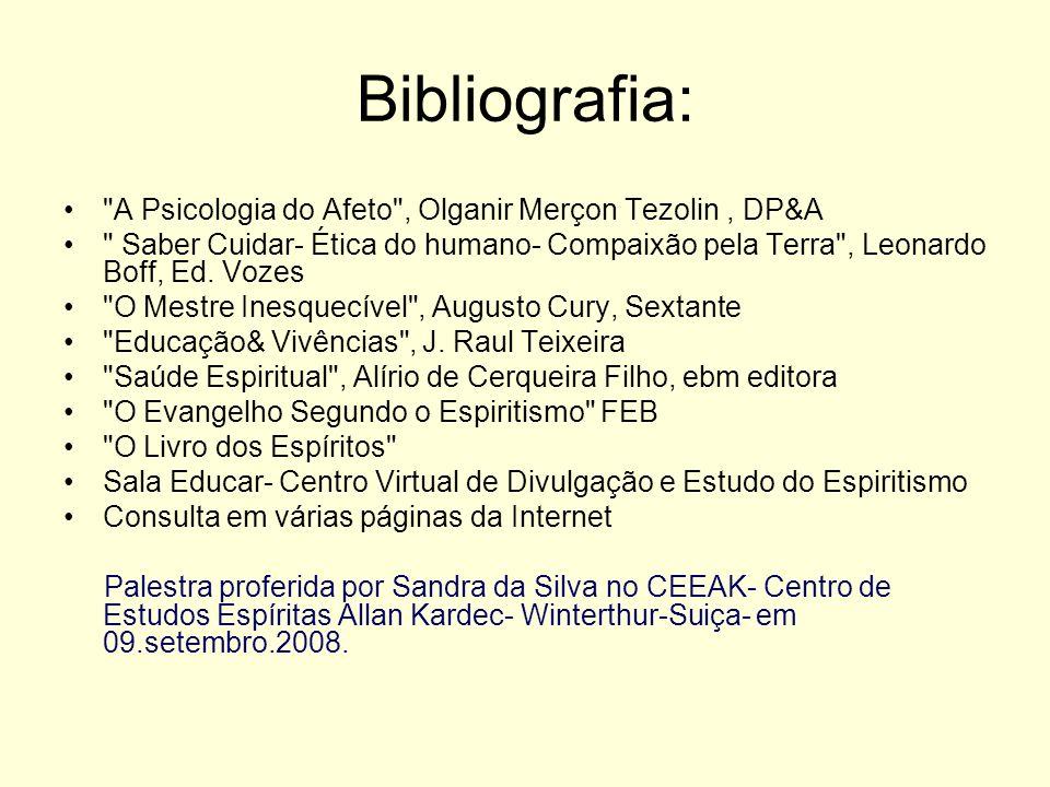 Bibliografia: A Psicologia do Afeto , Olganir Merçon Tezolin , DP&A