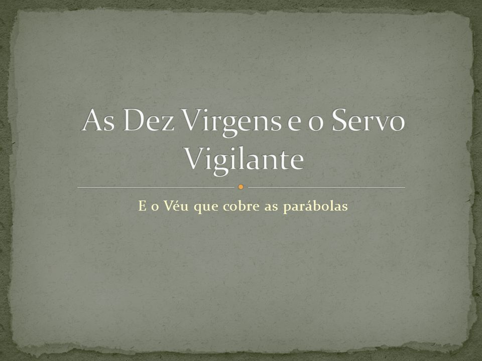 As Dez Virgens e o Servo Vigilante